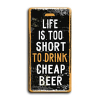 "Wall metal sign ""Life is too short"""