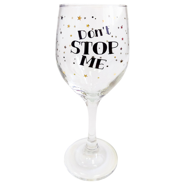 """Wine glass  """"Don't stop me"""""""