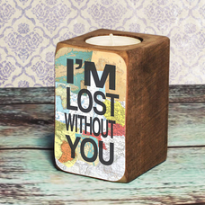 """Candleholder """"I'm lost without you"""""""