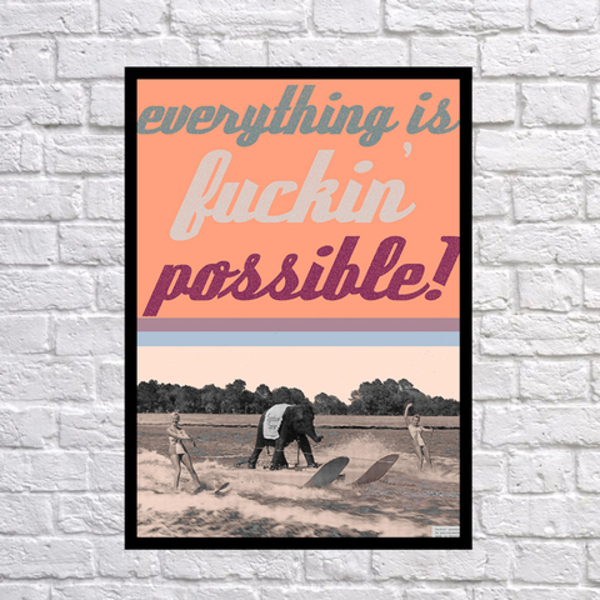 """Poster """"Fucking possible"""""""
